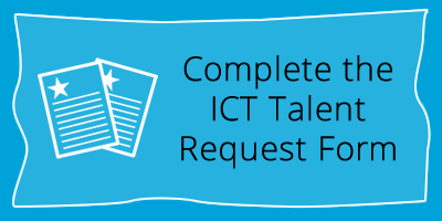 Click here to complete the ICT Talent Request Form